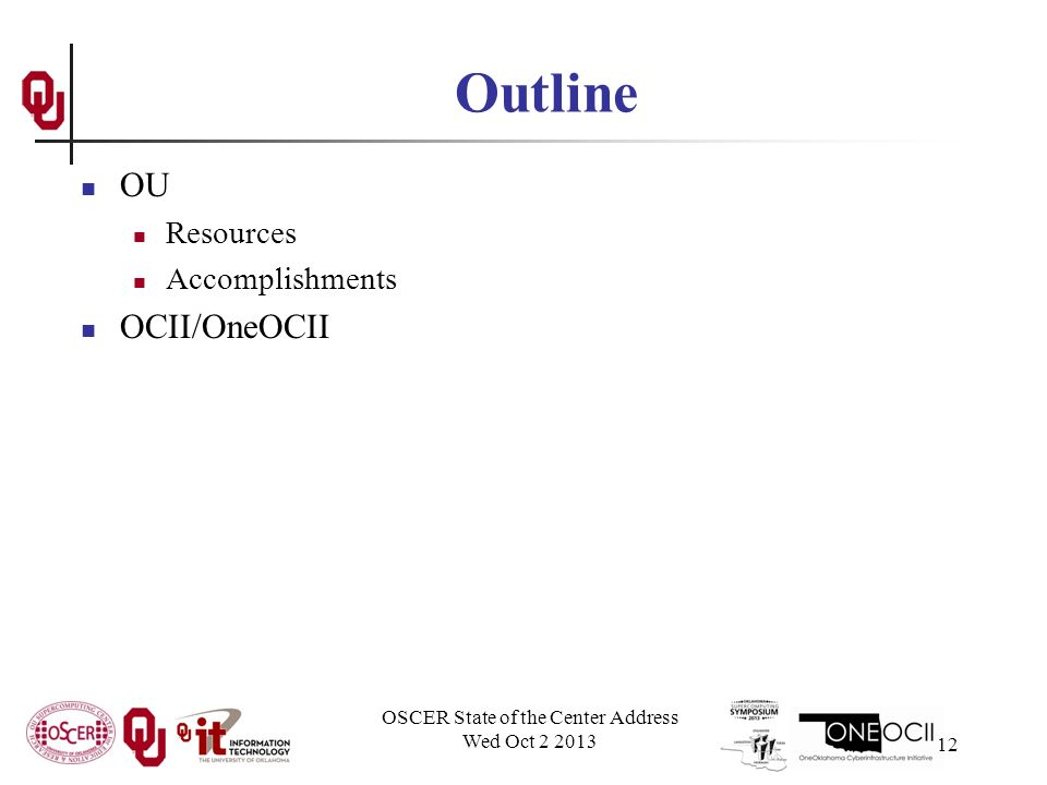 OSCER State of the Center Address Wed Oct Outline OU Resources Accomplishments OCII/OneOCII