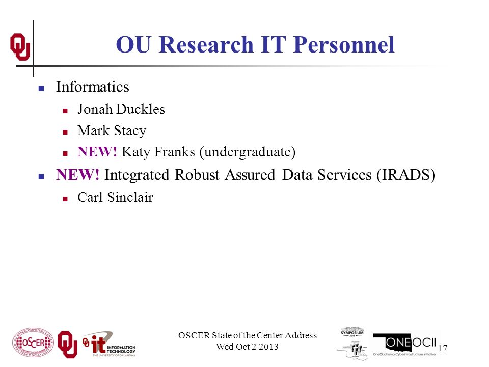 OSCER State of the Center Address Wed Oct OU Research IT Personnel Informatics Jonah Duckles Mark Stacy NEW.