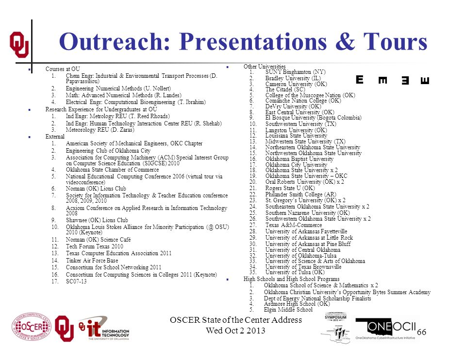 OSCER State of the Center Address Wed Oct Outreach: Presentations & Tours Courses at OU 1.Chem Engr: Industrial & Environmental Transport Processes (D.