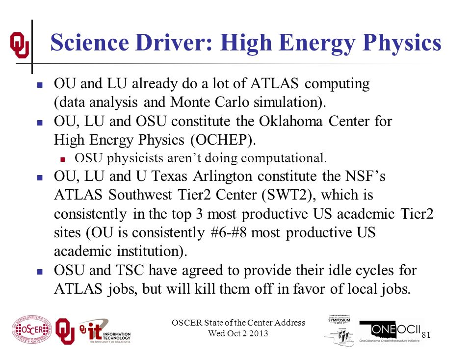 Science Driver: High Energy Physics OU and LU already do a lot of ATLAS computing (data analysis and Monte Carlo simulation).
