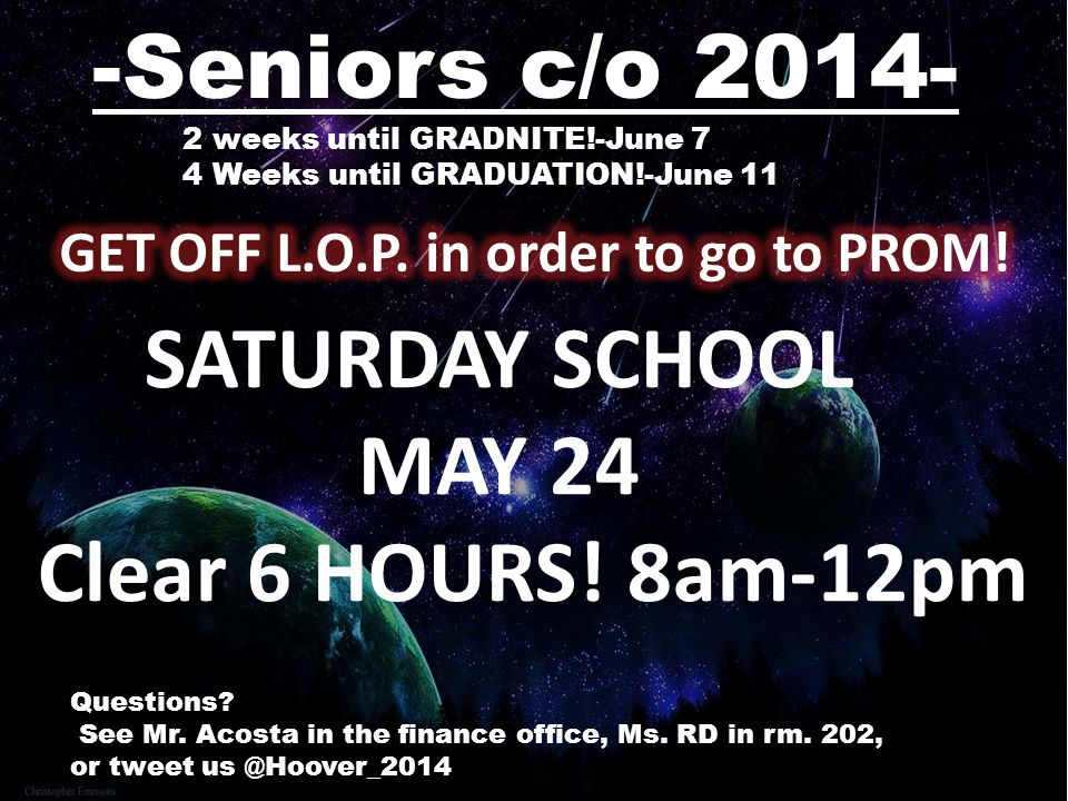 -Seniors c/o Questions. See Mr. Acosta in the finance office, Ms.