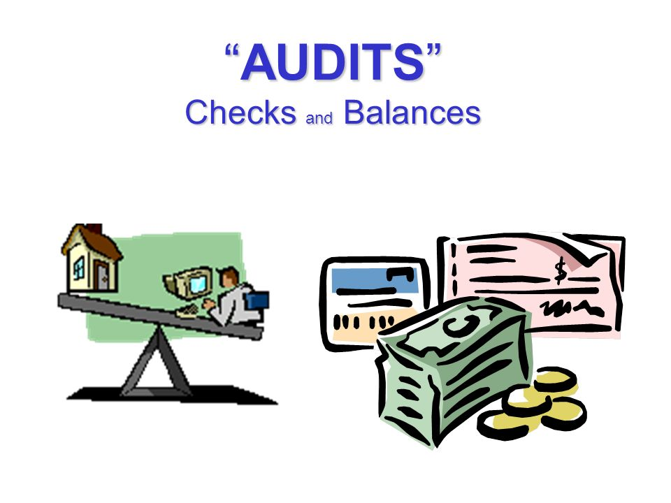 AUDITS Checks and Balances
