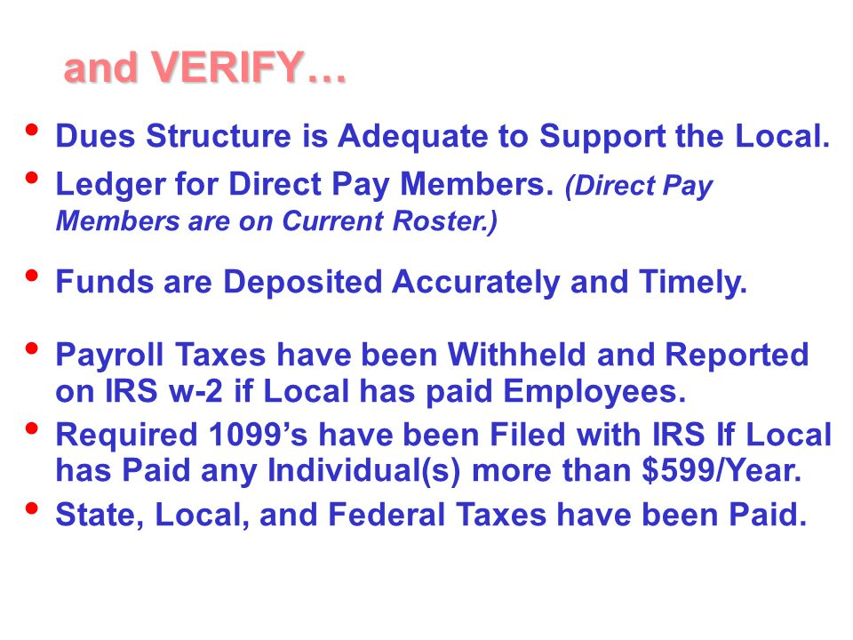 Dues Structure is Adequate to Support the Local. Ledger for Direct Pay Members.