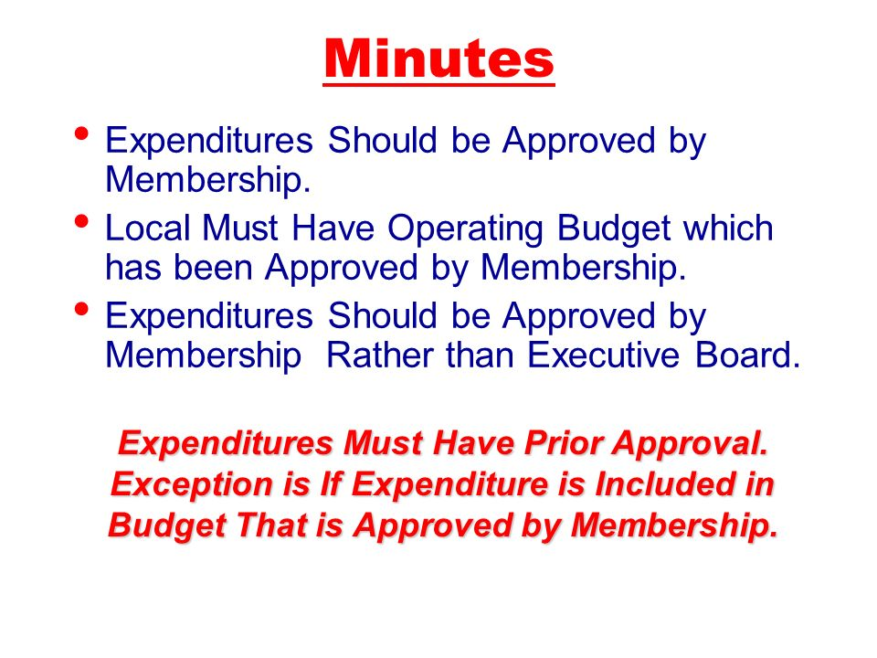 Minutes Expenditures Should be Approved by Membership.