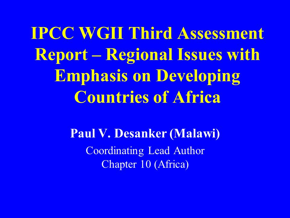 IPCC WGII Third Assessment Report – Regional Issues with Emphasis on Developing Countries of Africa Paul V.