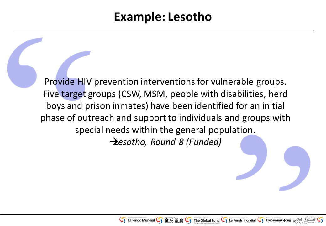 Example: Lesotho Provide HIV prevention interventions for vulnerable groups.