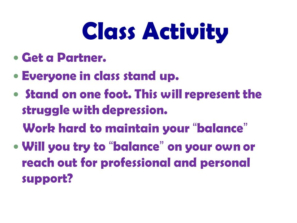 Class Activity Get a Partner. Everyone in class stand up.