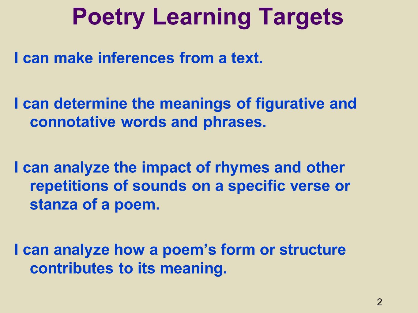 2 Poetry Learning Targets I can make inferences from a text.