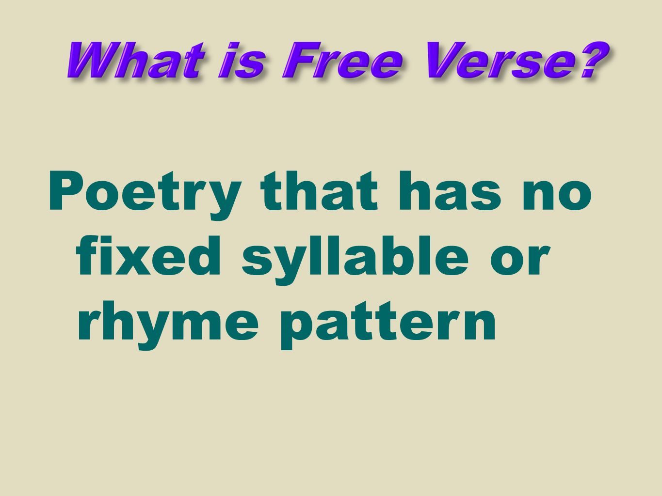Poetry that has no fixed syllable or rhyme pattern