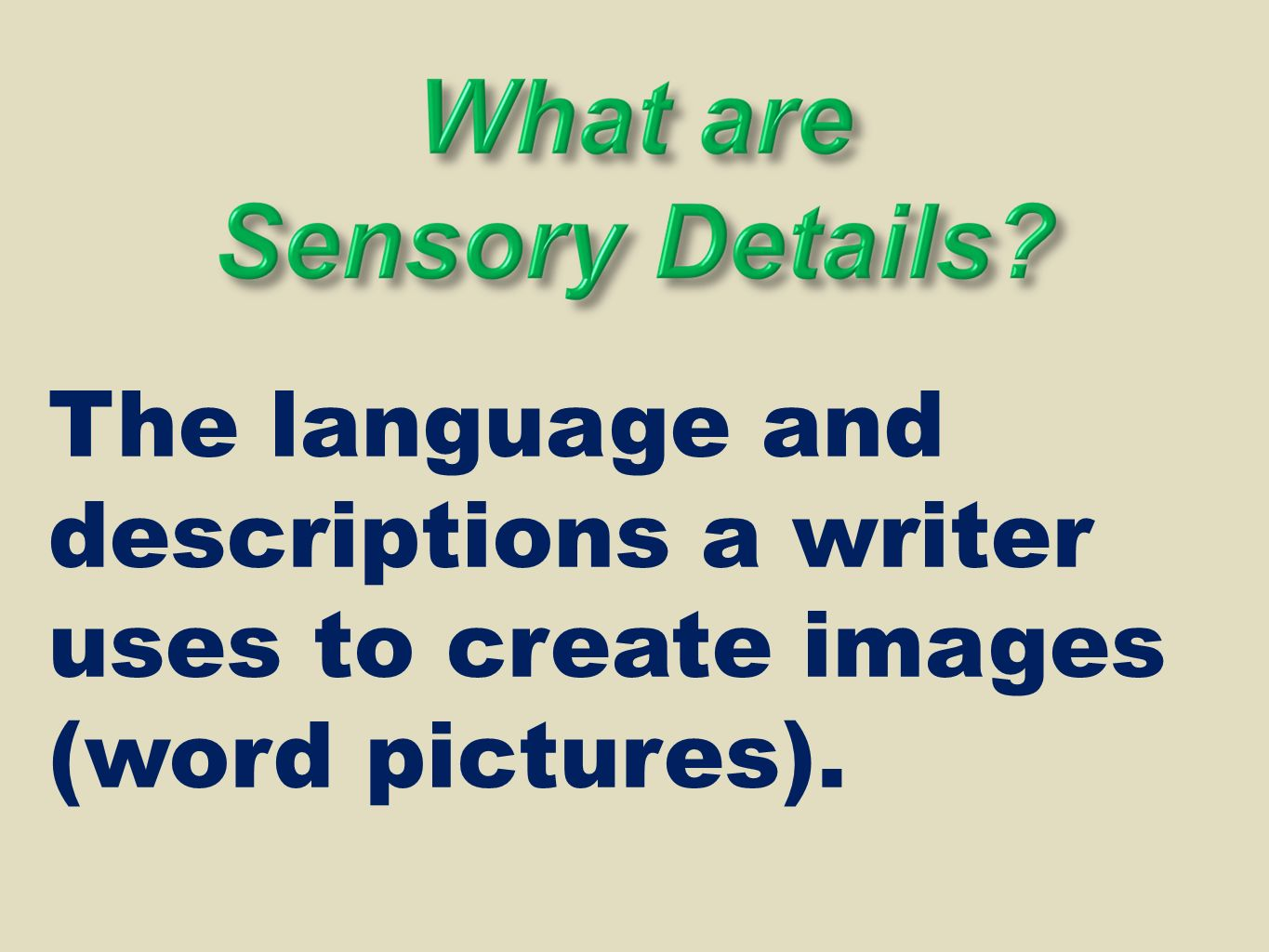 The language and descriptions a writer uses to create images (word pictures).