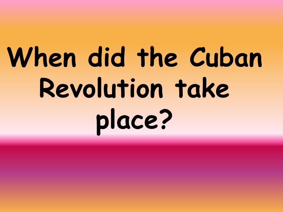 When did the Cuban Revolution take place