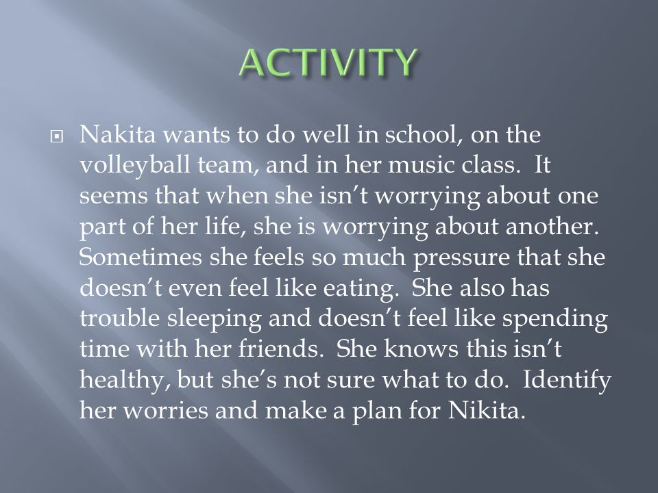  Nakita wants to do well in school, on the volleyball team, and in her music class.