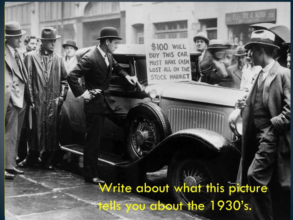Write about what this picture tells you about the 1930's.