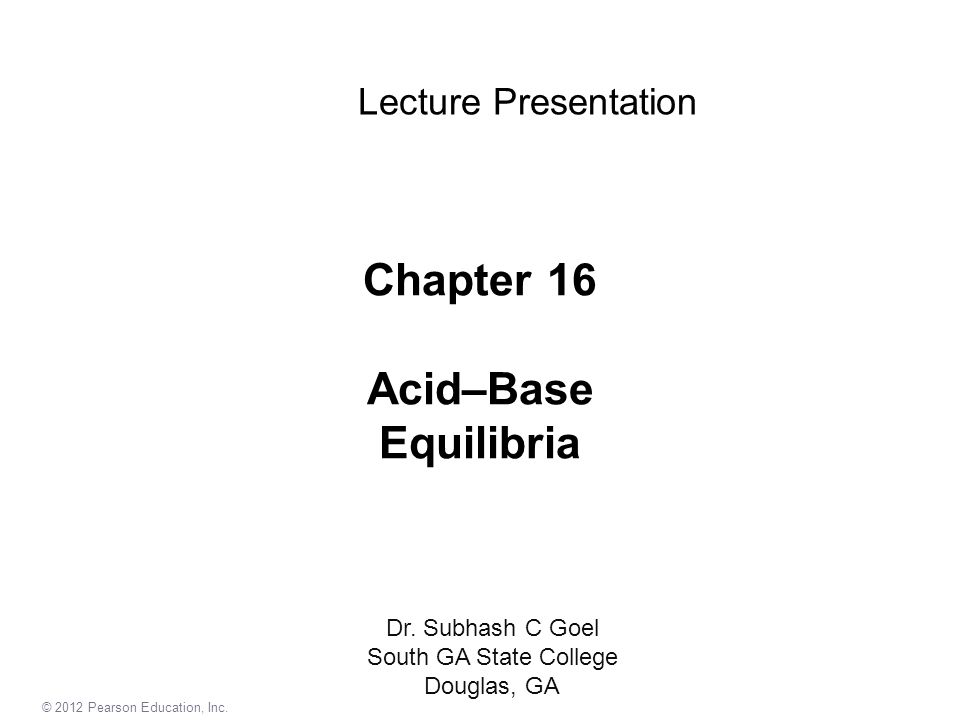 Chapter 16 Acid–Base Equilibria Lecture Presentation Dr.