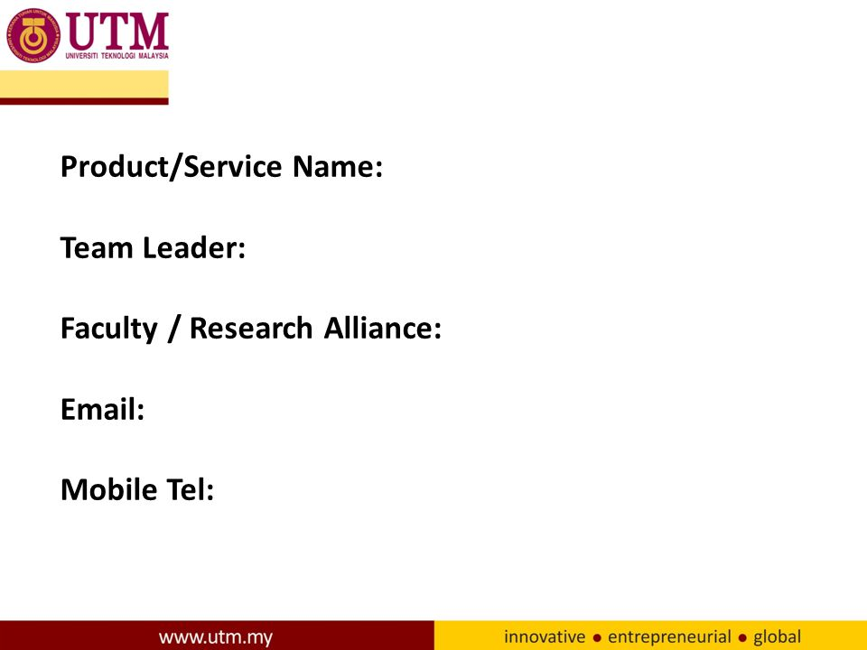 Product/Service Name: Team Leader: Faculty / Research Alliance:   Mobile Tel: