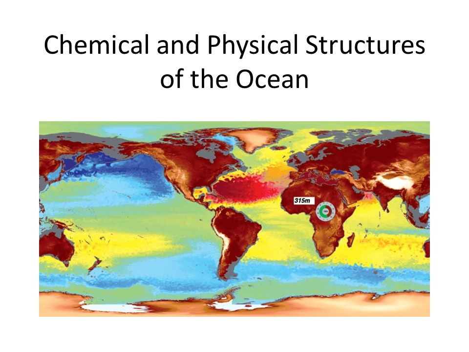 Chemical and Physical Structures of the Ocean