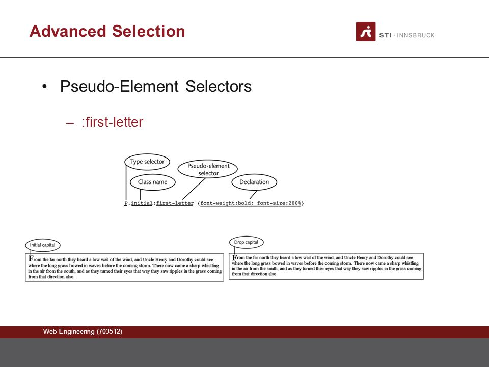 Web Engineering (703512) Advanced Selection Pseudo-Element Selectors –:first-letter