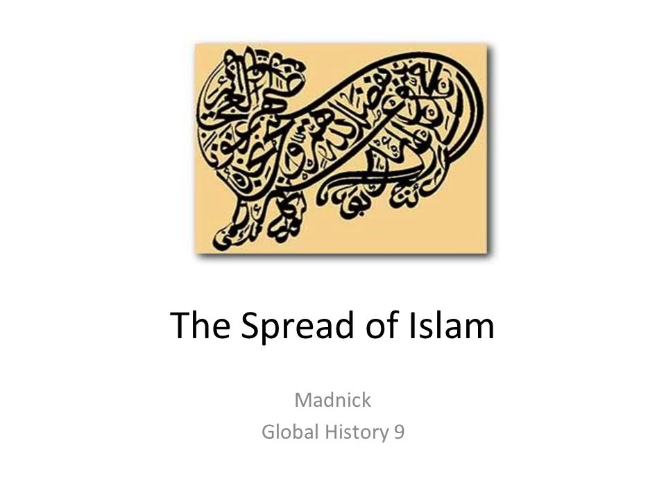 The Spread of Islam Madnick Global History 9
