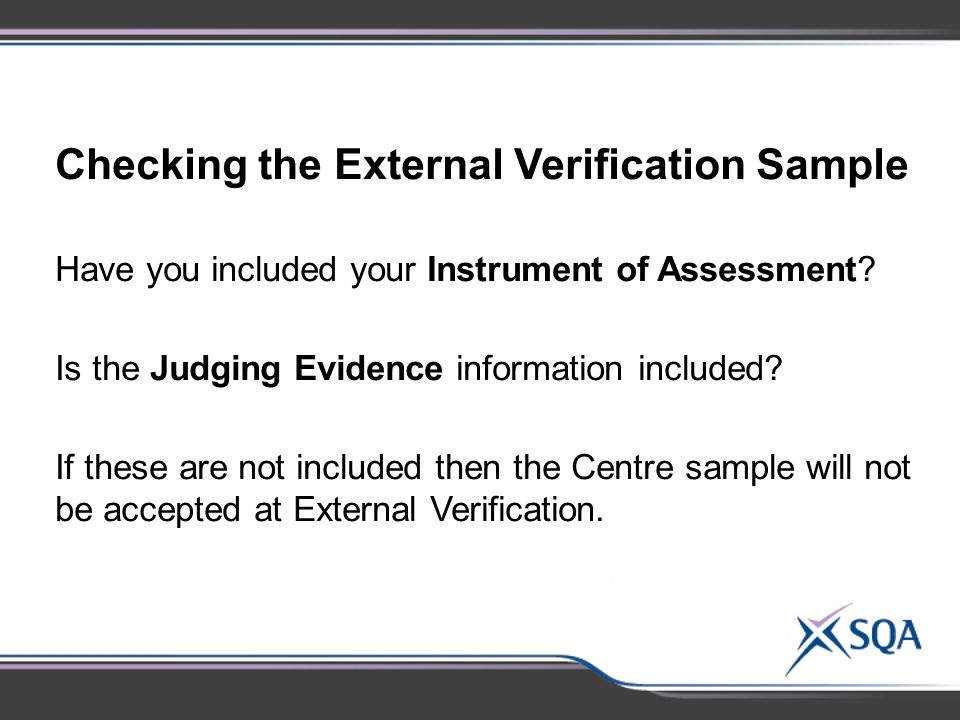 Checking the External Verification Sample Have you included your Instrument of Assessment.