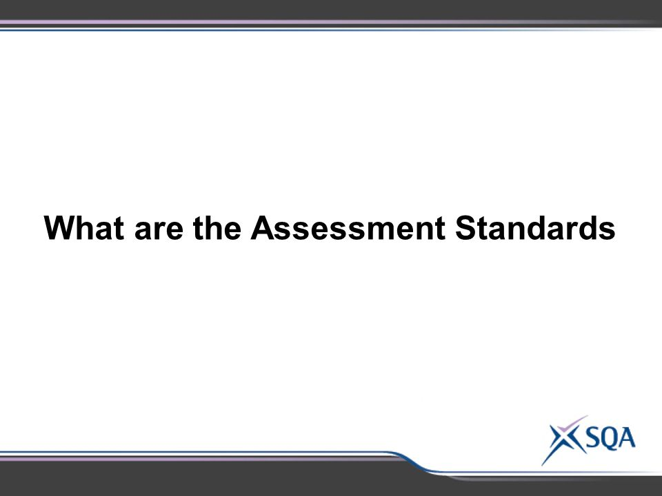 What are the Assessment Standards