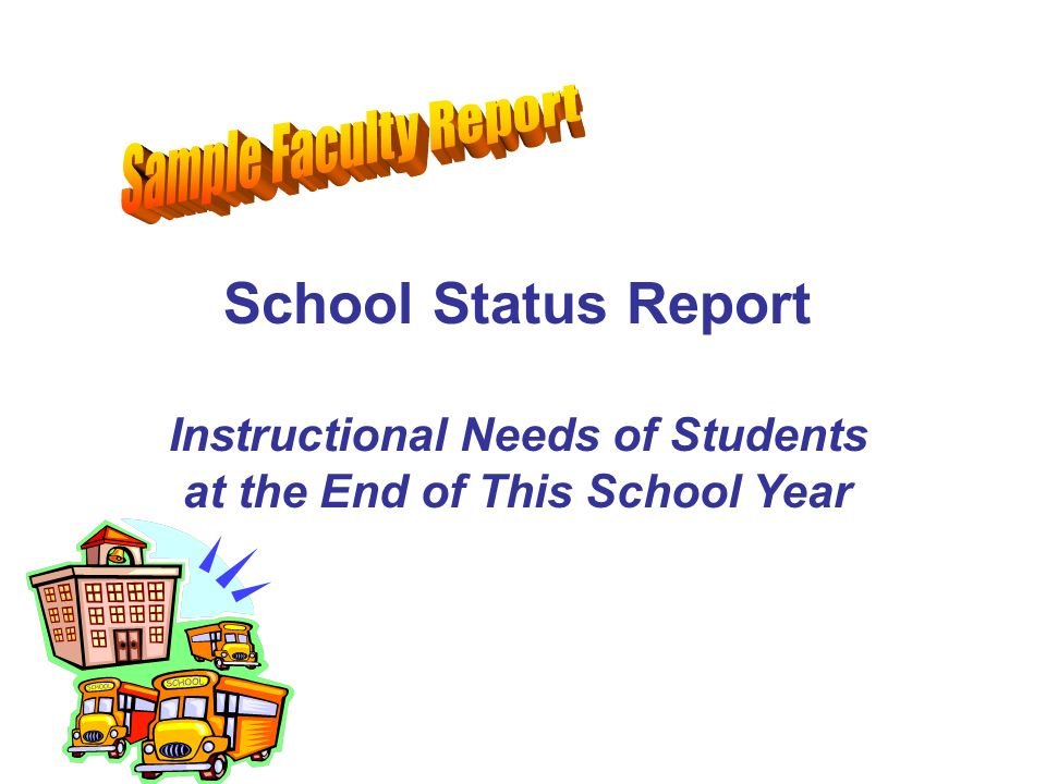 School Status Report Instructional Needs of Students at the End of This School Year