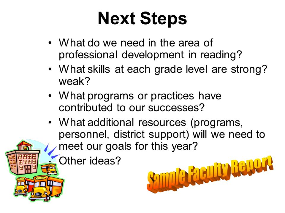 Next Steps What do we need in the area of professional development in reading.