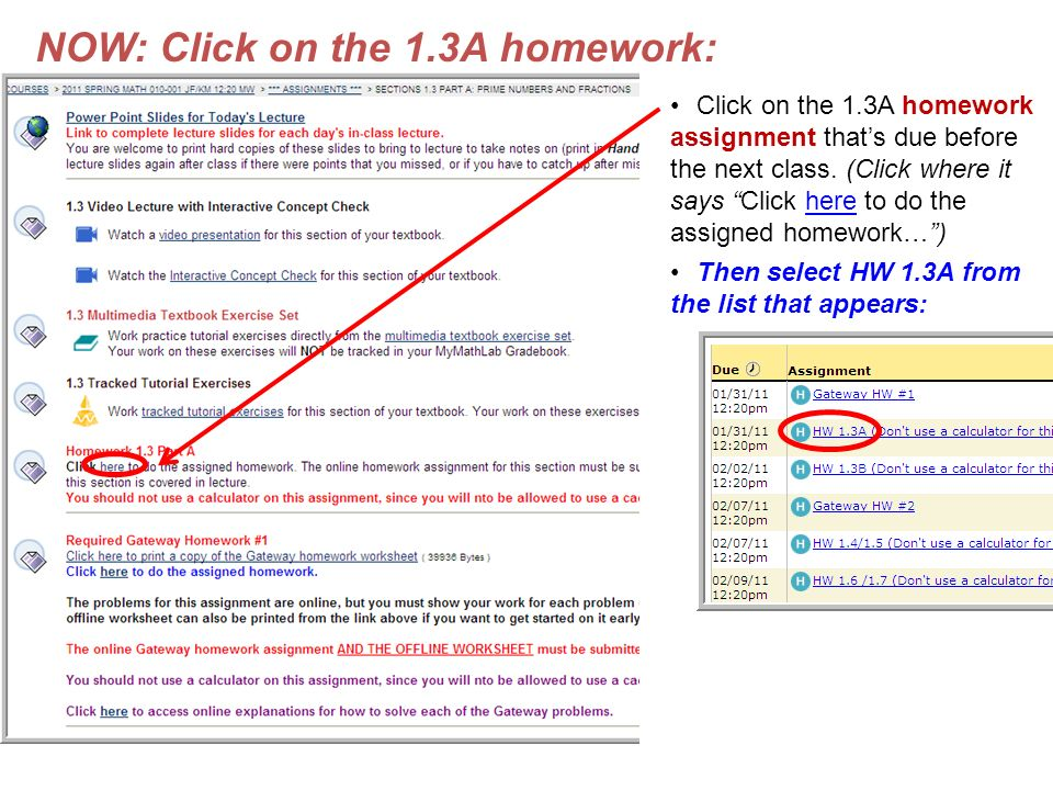NOW: Click on the 1.3A homework: Click on the 1.3A homework assignment that's due before the next class.