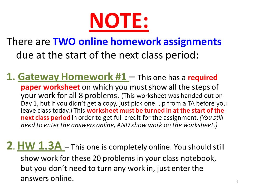 NOTE: There are TWO online homework assignments due at the start of the next class period: 1.
