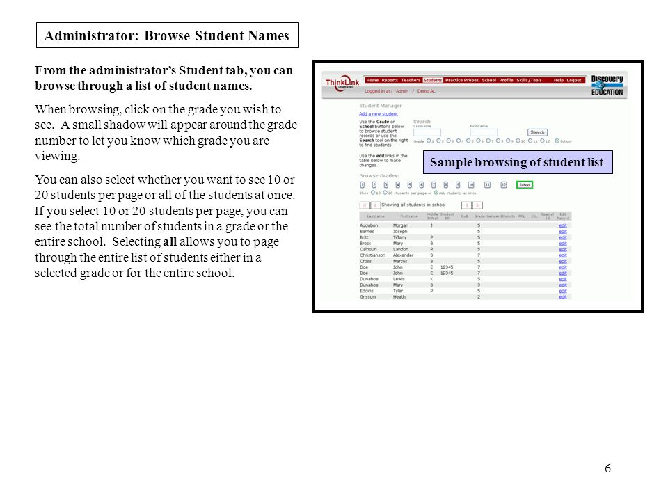 6 Administrator: Browse Student Names From the administrator's Student tab, you can browse through a list of student names.