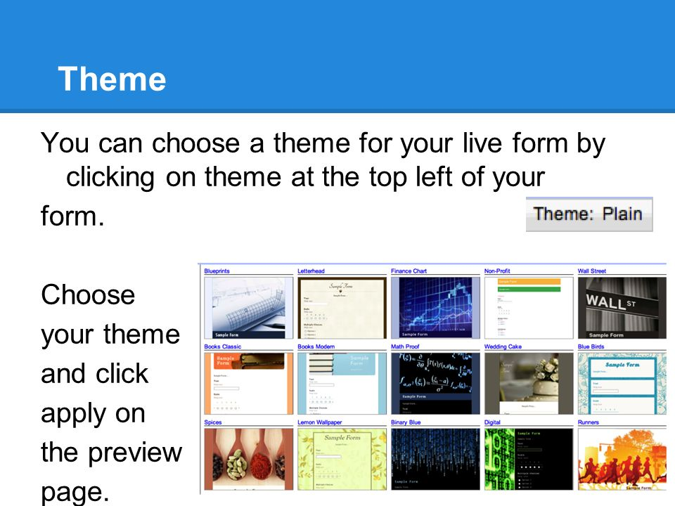 Theme You can choose a theme for your live form by clicking on theme at the top left of your form.