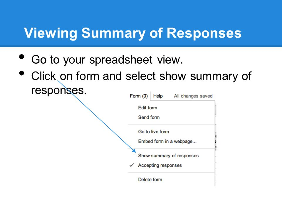 Viewing Summary of Responses Go to your spreadsheet view.