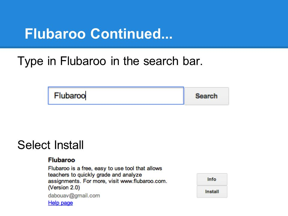Flubaroo Continued... Type in Flubaroo in the search bar. Select Install