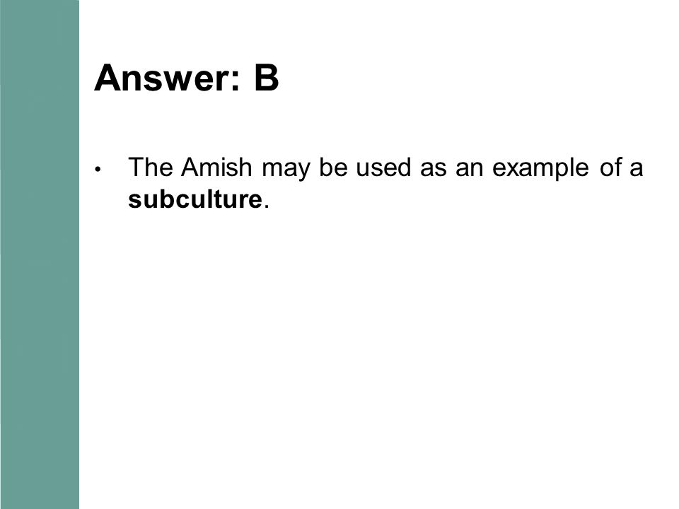 chapter characteristics of culture chapter preview what is  18 answer b the amish be used as an example of a subculture