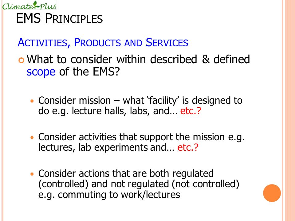 A CTIVITIES, P RODUCTS AND S ERVICES What to consider within described & defined scope of the EMS.