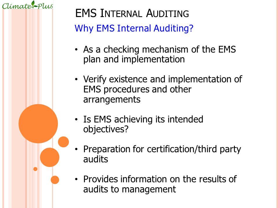 EMS I NTERNAL A UDITING Why EMS Internal Auditing.