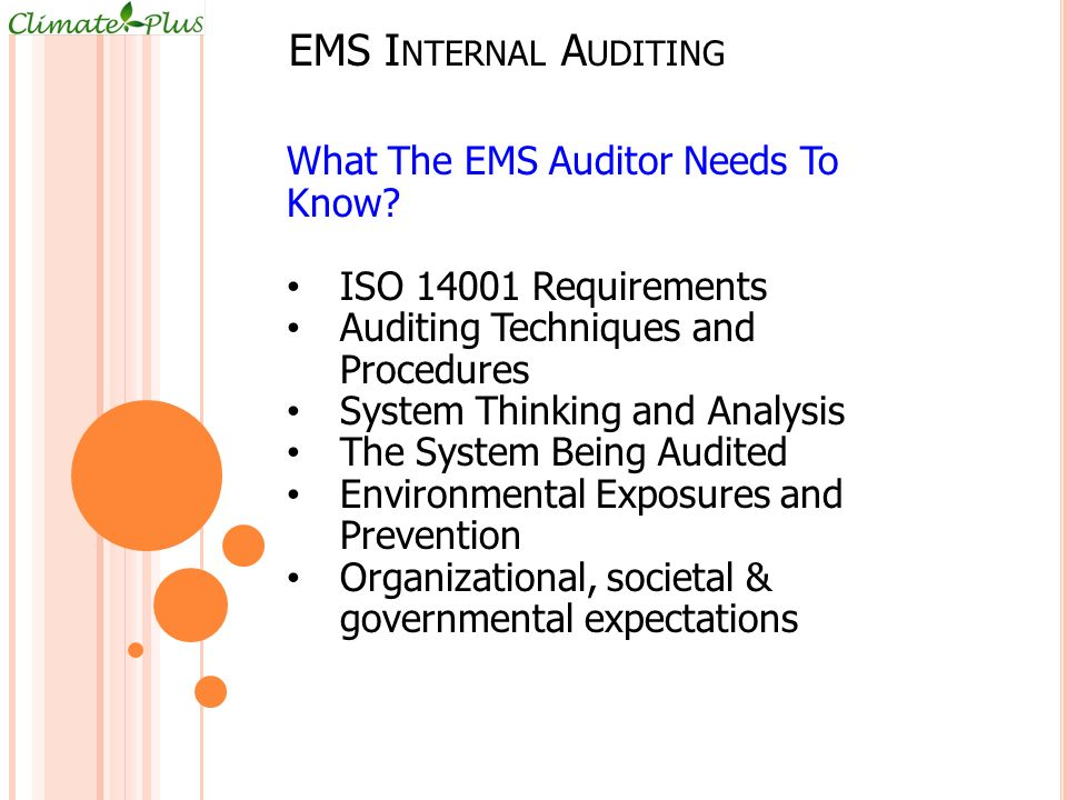 EMS I NTERNAL A UDITING What The EMS Auditor Needs To Know.