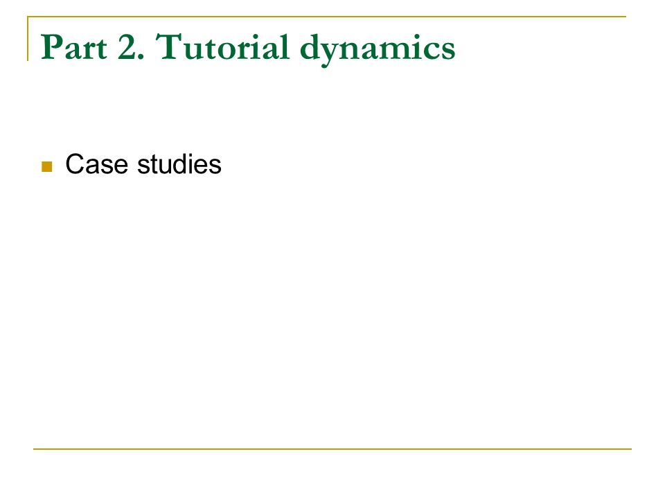Part 2. Tutorial dynamics Case studies