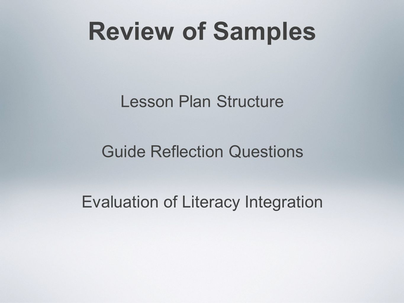 Review of Samples Lesson Plan Structure Guide Reflection Questions Evaluation of Literacy Integration