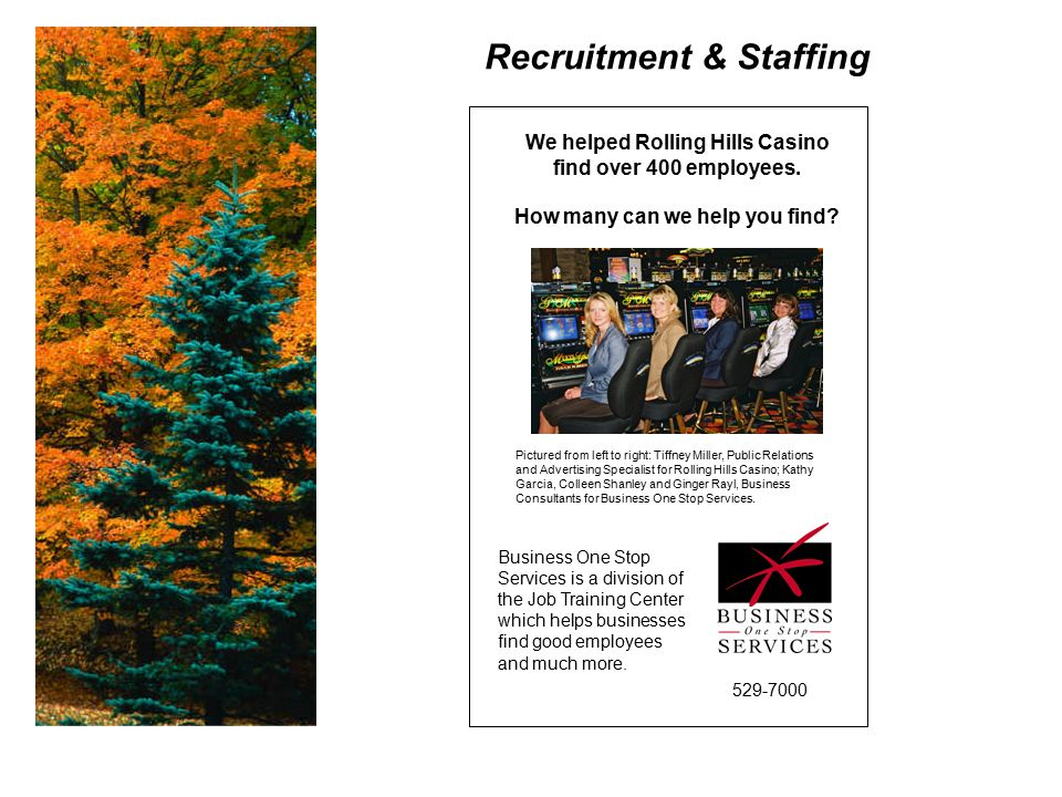 We helped Rolling Hills Casino find over 400 employees.