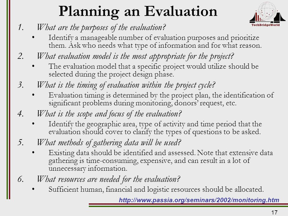 17 Planning an Evaluation 1.What are the purposes of the evaluation.