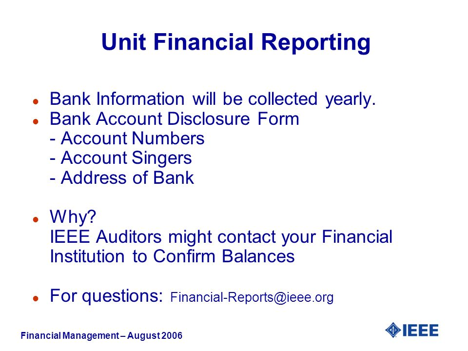 Financial Management – August 2006 l Bank Information will be collected yearly.