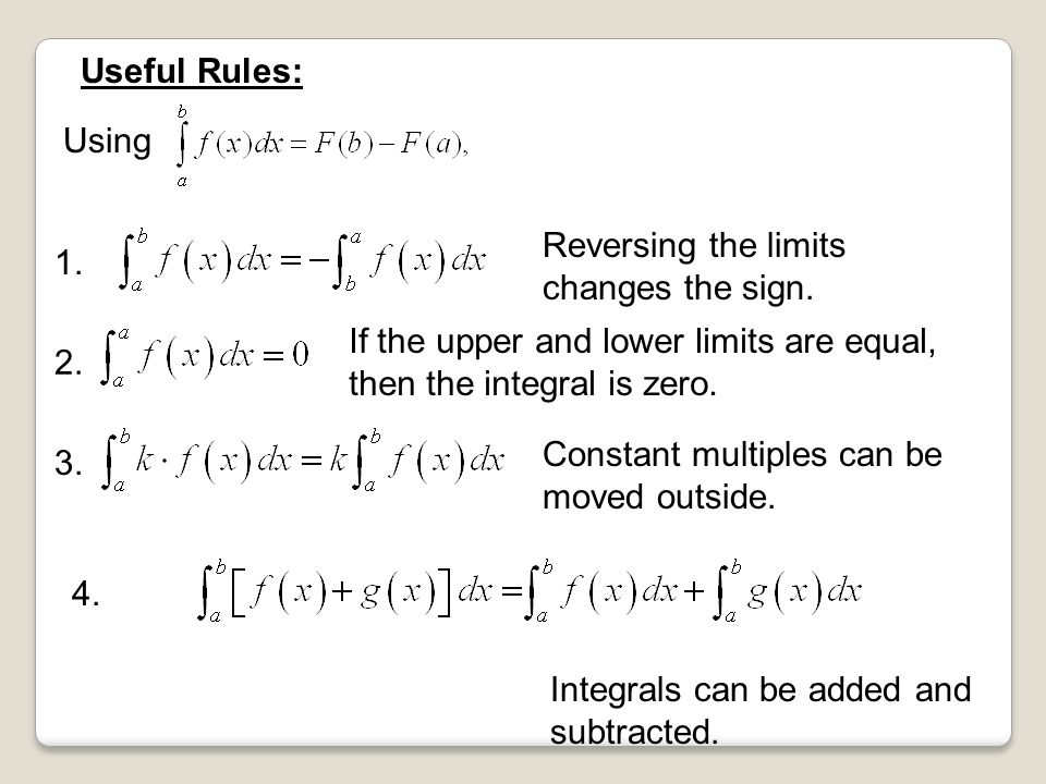 2. If the upper and lower limits are equal, then the integral is zero.