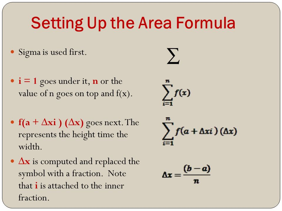 Setting Up the Area Formula Sigma is used first.