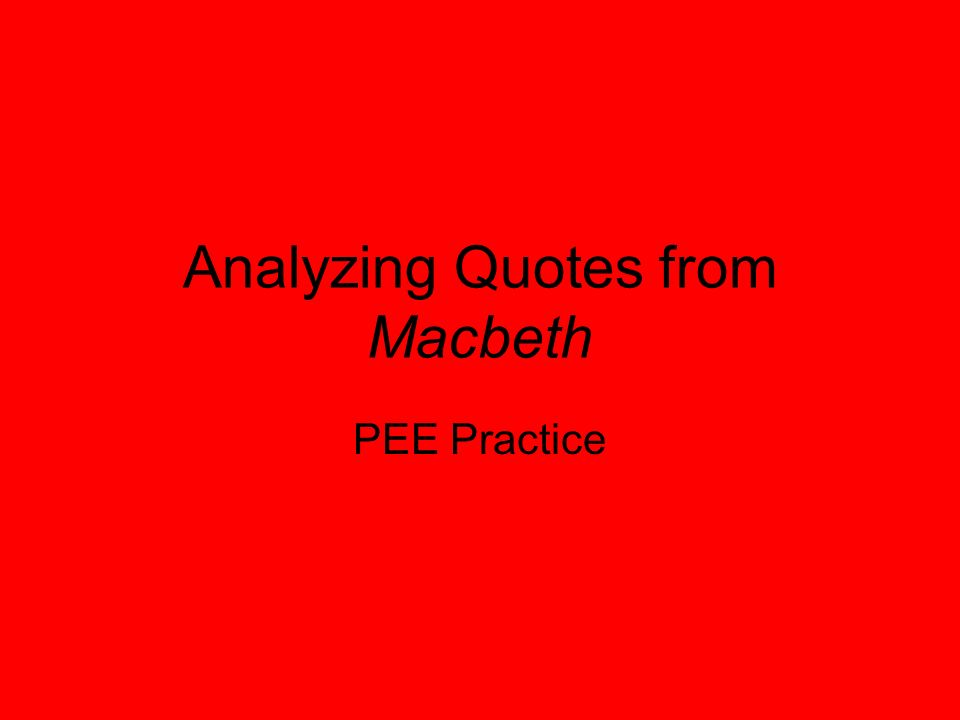 Analyzing Quotes Unique Analyzing Quotes From Macbeth Pee Practicegiving Evidence It Is