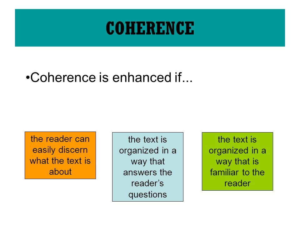 Coherence is enhanced if...