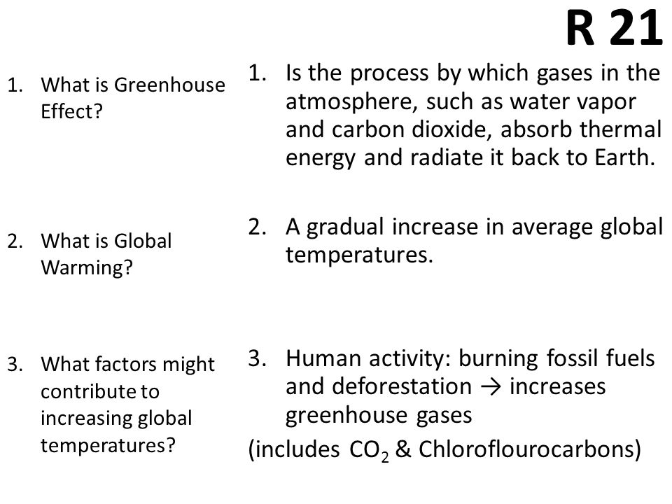 1.Is the process by which gases in the atmosphere, such as water vapor and carbon dioxide, absorb thermal energy and radiate it back to Earth.