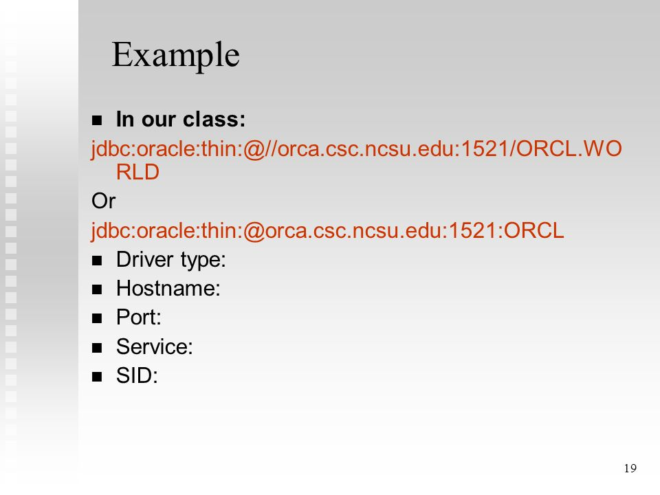 19 Example In our class: RLD Or Driver type: Hostname: Port: Service: SID: