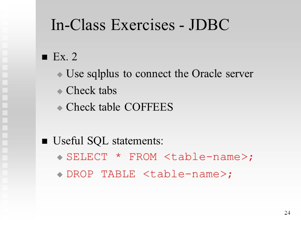 24 In-Class Exercises - JDBC Ex.
