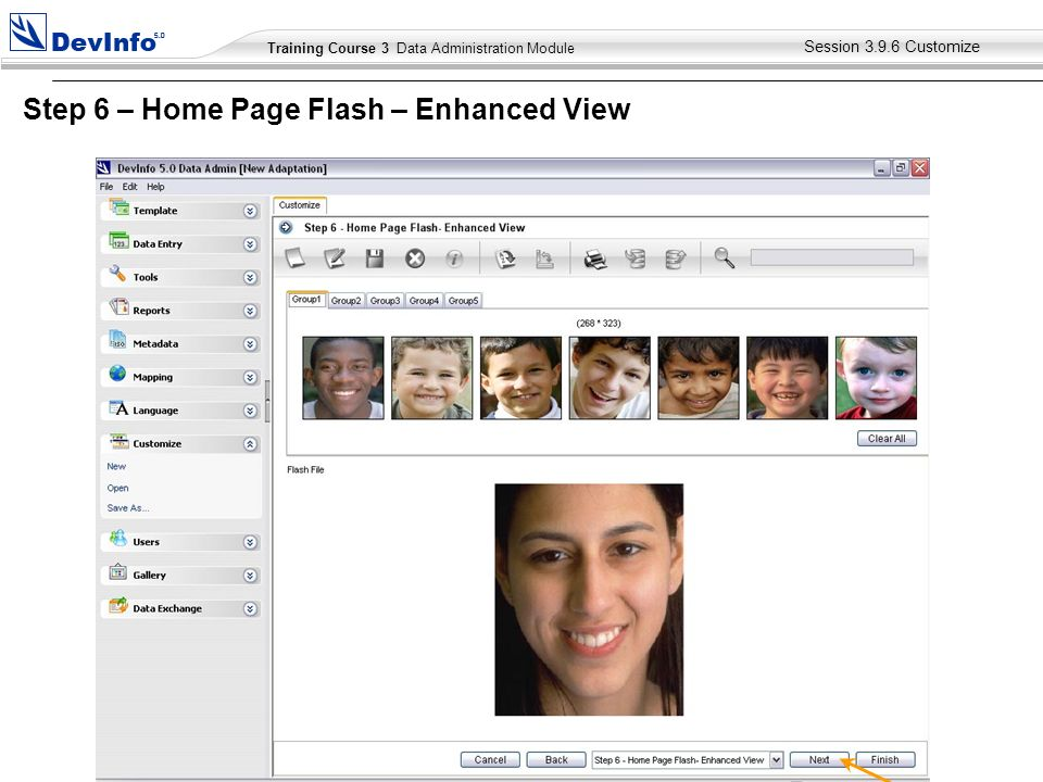 Training Course 2 User Module Training Course 3 Data Administration Module Session Customize Step 6 – Home Page Flash – Enhanced View