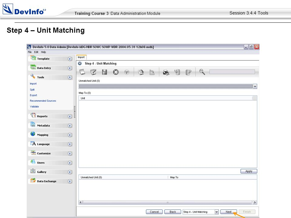 Training Course 2 User Module Training Course 3 Data Administration Module Step 4 – Unit Matching Session Tools